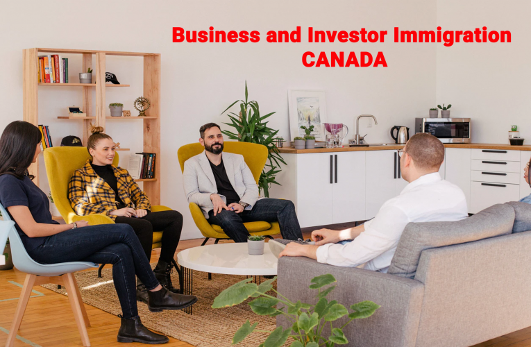 Business and Investor Immigration in Canada